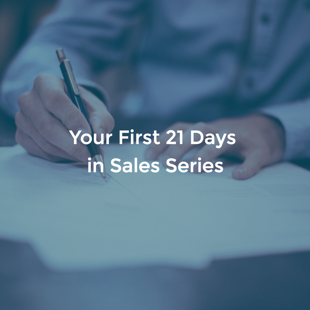Your First 21 Days in Sales Series