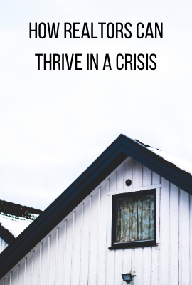 How Realtors Can Thrive in a Crisis 4